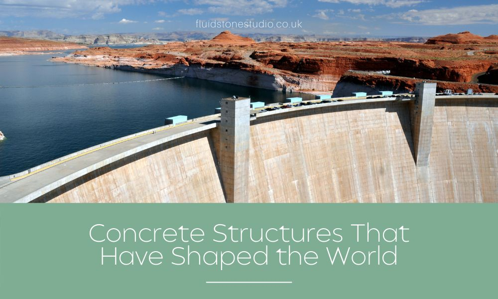 3 Concrete Structures That Have Shaped the World